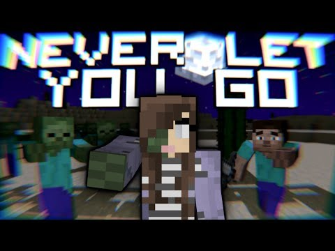 """♪ """"Never Let You Go"""" - Minecraft Song & Animation"""