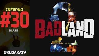 Badland 2 - Level 30 BLAZE - INFERNO