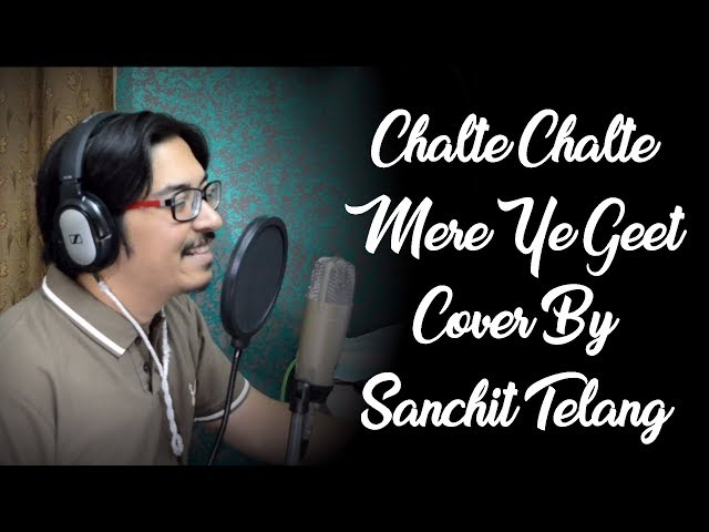Chalte Chalte Mere Ye Geet Cover By Sanchit Telang