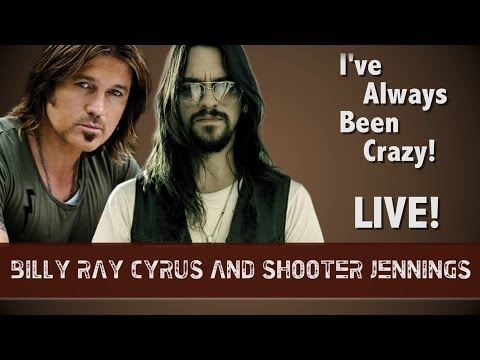 """billy-ray-cyrus-and-shooter-jennings-""""i've-always-been-crazy""""-live-at-loaded-in-hollywood"""