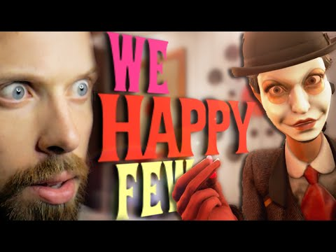 ARE YOU HAPPY YET?? | We Happy Few #1