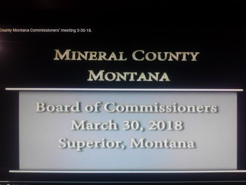 Mineral County Montana Commissioners' meeting 3-30-18.