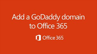 Set up your GoDaddy domain in Office 365