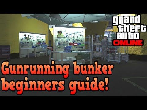 GTA Online Gunrunning bunker beginners guide!