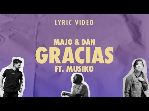 Majo y Dan | Gracias Ft. Musiko (Lyric Video)