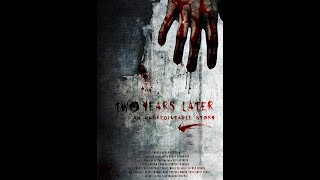 TRAILER OF HORROR FILM TWO YEARS LATER...the unpredictable story