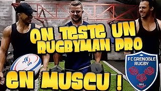 MUSCULATION & RUGBY : INTERVIEW, TRAINING du FCG