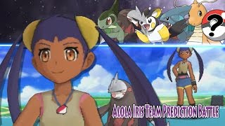 Alola Iris's Team Prediction (Pokemon Sun and Moon Battle Ash Vs Alola Iris)
