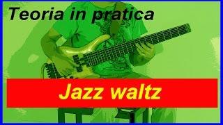 Lezioni private per bassisti: 08 - Jazz waltz