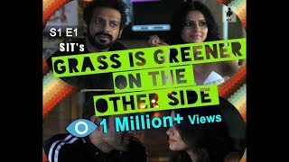 Grass is Greener On The Other Side - S1