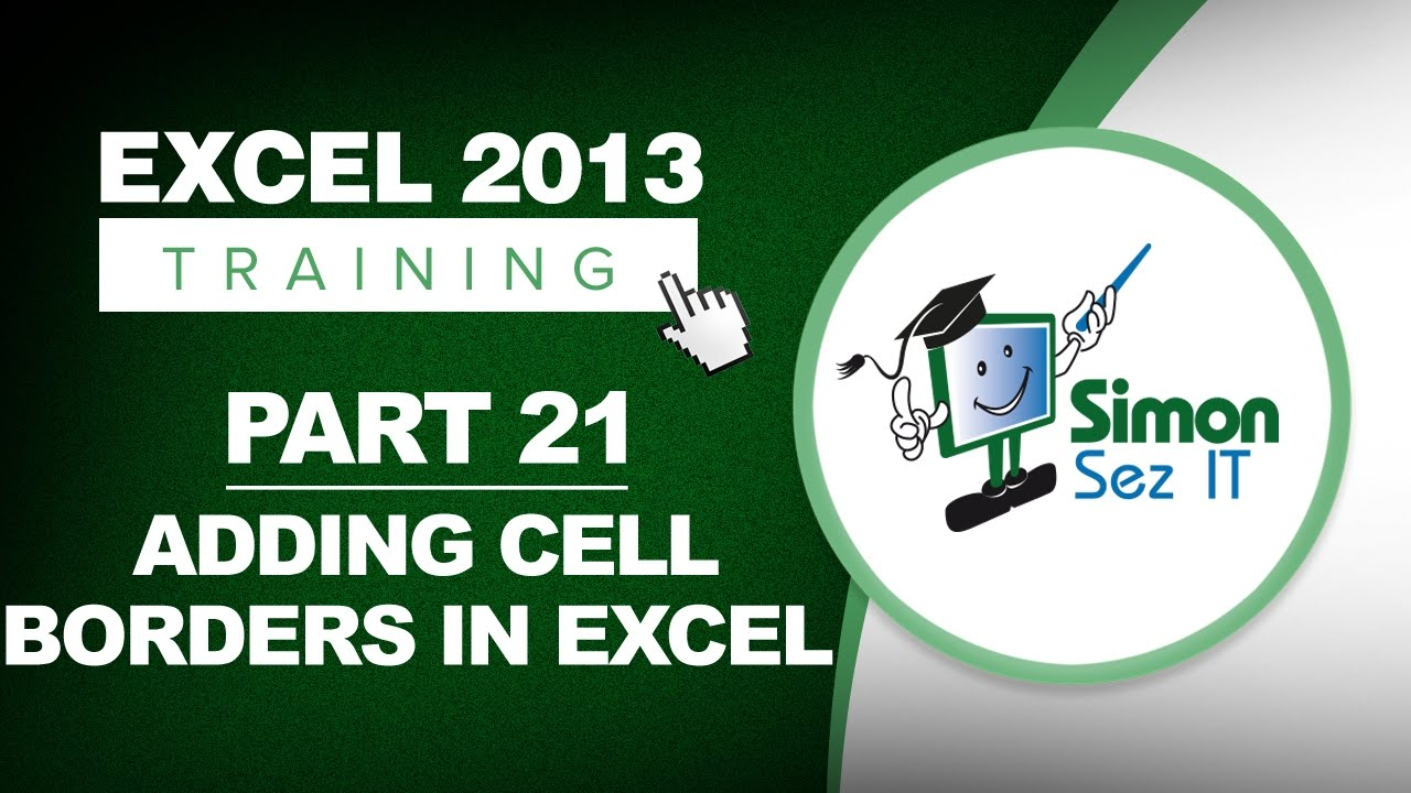 Excel 2013 For Beginners Part 21 How To Add Cell Borders In Excel