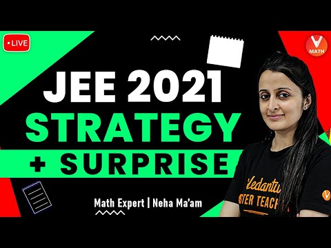 JEE Main 2021 Strategy + Surprise | JEE Preparation Tips |  Neha Agrawal Ma'am | Vedantu Math
