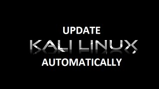 Automating Kali Linux Updates