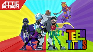 TEEN TITANS THEME SONG REMIX [PROD. BY ATTIC STEIN]