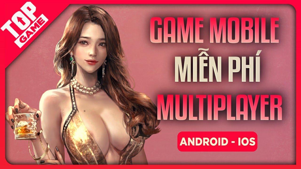 Top Game Mobile Miễn Phí Mới Cập Nhật Chơi Được Multiplayer 2021 | Games Mobile Free | Khái quát các thông tin nói về game online duoc nhieu nguoi choi nhat chuẩn nhất