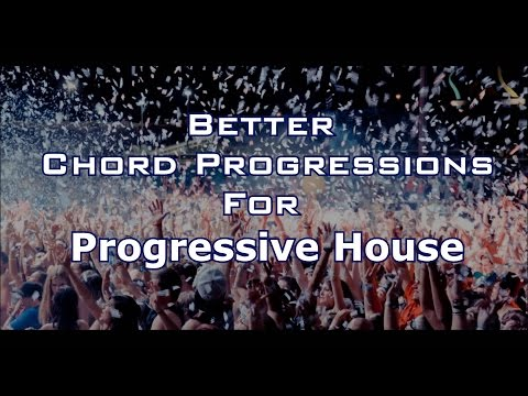 1 Way To Get Better Chord Progressions For Progressive House