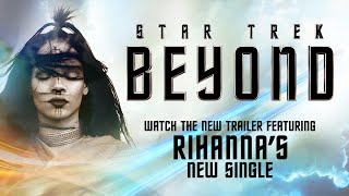 "Star Trek Beyond Trailer #3 (2016) - Featuring ""Sledgehammer"" by Rihanna - Paramount Pictures"