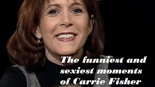 The Funniest and Sexiest moments of Carrie Fisher // Remembering Carrie Fisher