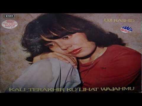 Uji Rashid - Kali Terakhir Kulihat Wajahmu (HQ Audio)