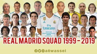 Real Madrid Squad - from 1999 to 2019