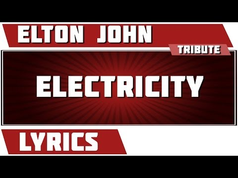 Electricity - Elton John tribute - Lyrics