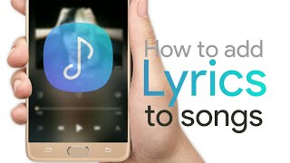 Video How to add lyrics to songs in Samsung Music Player download MP3, 3GP, MP4, WEBM, AVI, FLV Desember 2017