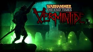 Warhammer End Times - Vermintide Gameplay PC 1080p60fps Maxed Out Epic