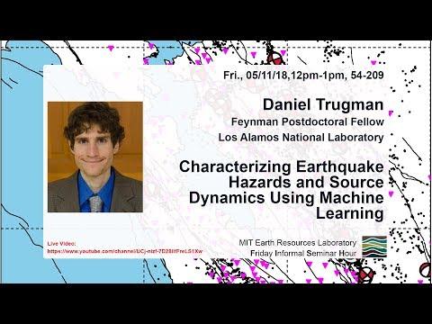 Daniel Trugman: Characterizing Earthquake Hazards and Source Dynamics Using Machine Learning