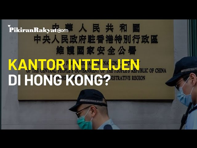 Tiongkok Buka Kantor Intelijen untuk Awasi Warga Hong Kong Usai Berlakukan UU Keamanan Kontroversial