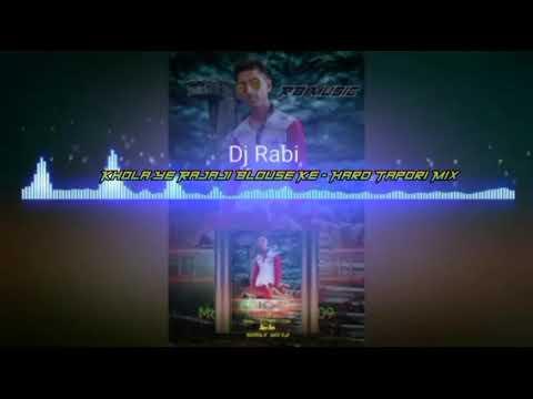 Khola Ye Rajaji Blouse Ke - Hard Tapori Mix - DJ Salman Kolkata N Dj Subol Kolkata