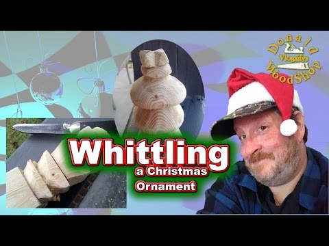 How I Whittled a Christmas Tree Ornament December 14th 2016