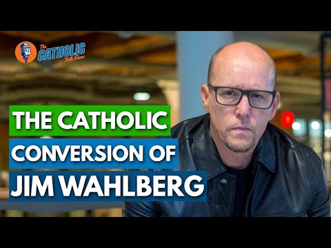 The Powerful Catholic Conversion Story of Jim Wahlberg | The Catholic Talk Show