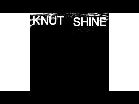 Knut - Shine (remastered 2020 - official audio)