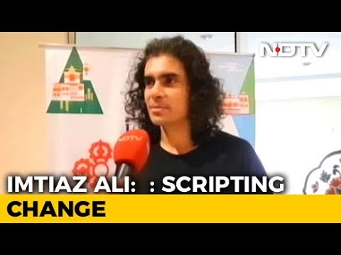 Why Imtiaz Ali Wants To Change All His Scripts, Including Jab Harry Met Sejal