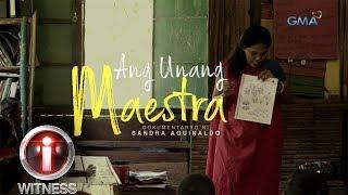 I-Witness: 'Ang Unang Maestra,' dokumentaryo ni Sandra Aguinaldo (full episode)