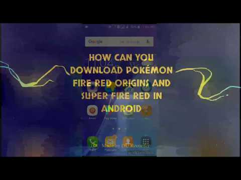 How Can You Download Pokémon Fire Red Origins And Pokémon Super Fire Red On Your Android Device