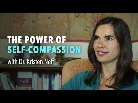Dr. Kristin Neff – The Power of Self-Compassion