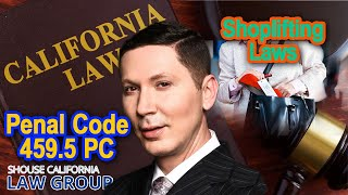 "California ""Shoplifting"" Laws - Penal Code 459.5 PC"