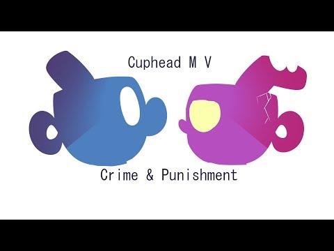 Crime & Punishment -  (AT) Cuphead MV...