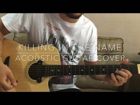 killing in the name rage against the machine acoustic guitar cover youtube. Black Bedroom Furniture Sets. Home Design Ideas