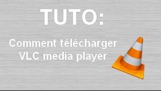 TUTO: Comment télécharger VLC média player