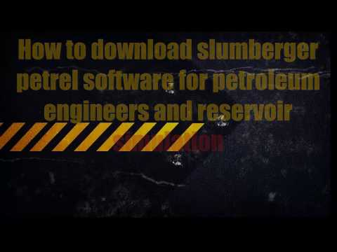 How to download slumberger petrel software for petroleum engineers and reservoir simulation
