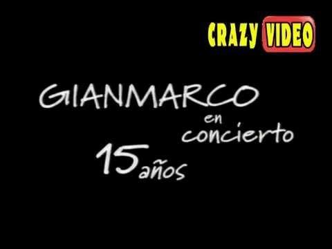 GIAN MARCO En concierto 15 años - invitados El General, Pepe Vasquez, Antonio Cartagena.