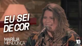 Marília Mendonça - Eu Sei De Cor [+LETRA]