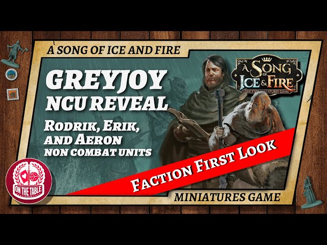 House Greyjoy NCU Reveal for A Song of Ice and Fire the Miniatures Game!