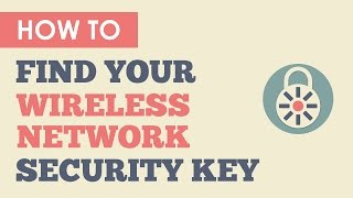 Lost your Wireless Network Security Key? Here's how to find your Wireless Network Security Key!