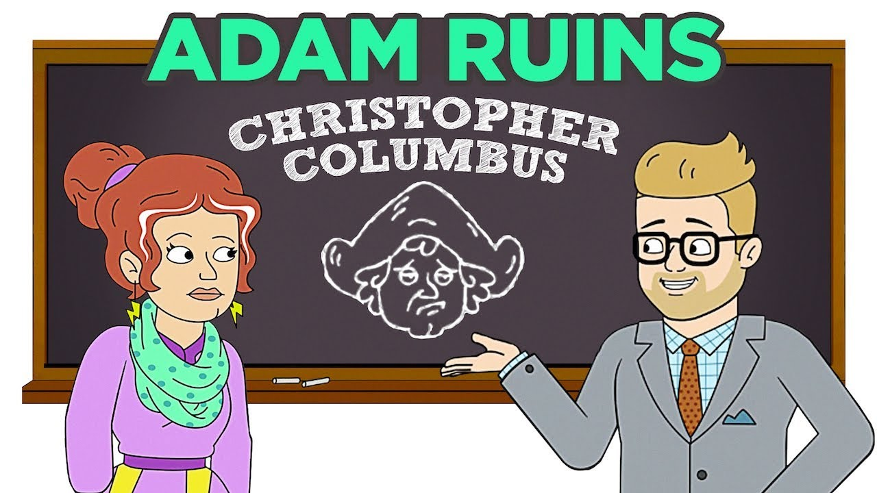 Adam Ruins Everything Christmas.Adam Ruins Everything Christopher Columbus Was A Murderous Moron
