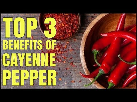 Top 3 Health Benefits of Cayenne Pepper / Healthy Hacks