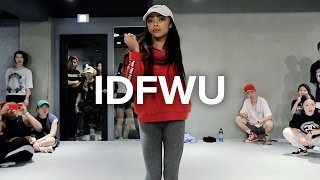 "IDFWU - BIG SEAN (feat. E-40) / Kaelynn ""KK"" Harris Choreography"