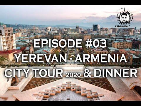 Episode :#03- Yerevan (Armenia) City Tour & Dinner 2020